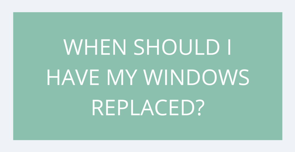 how to tell if you need to have your windows replaced